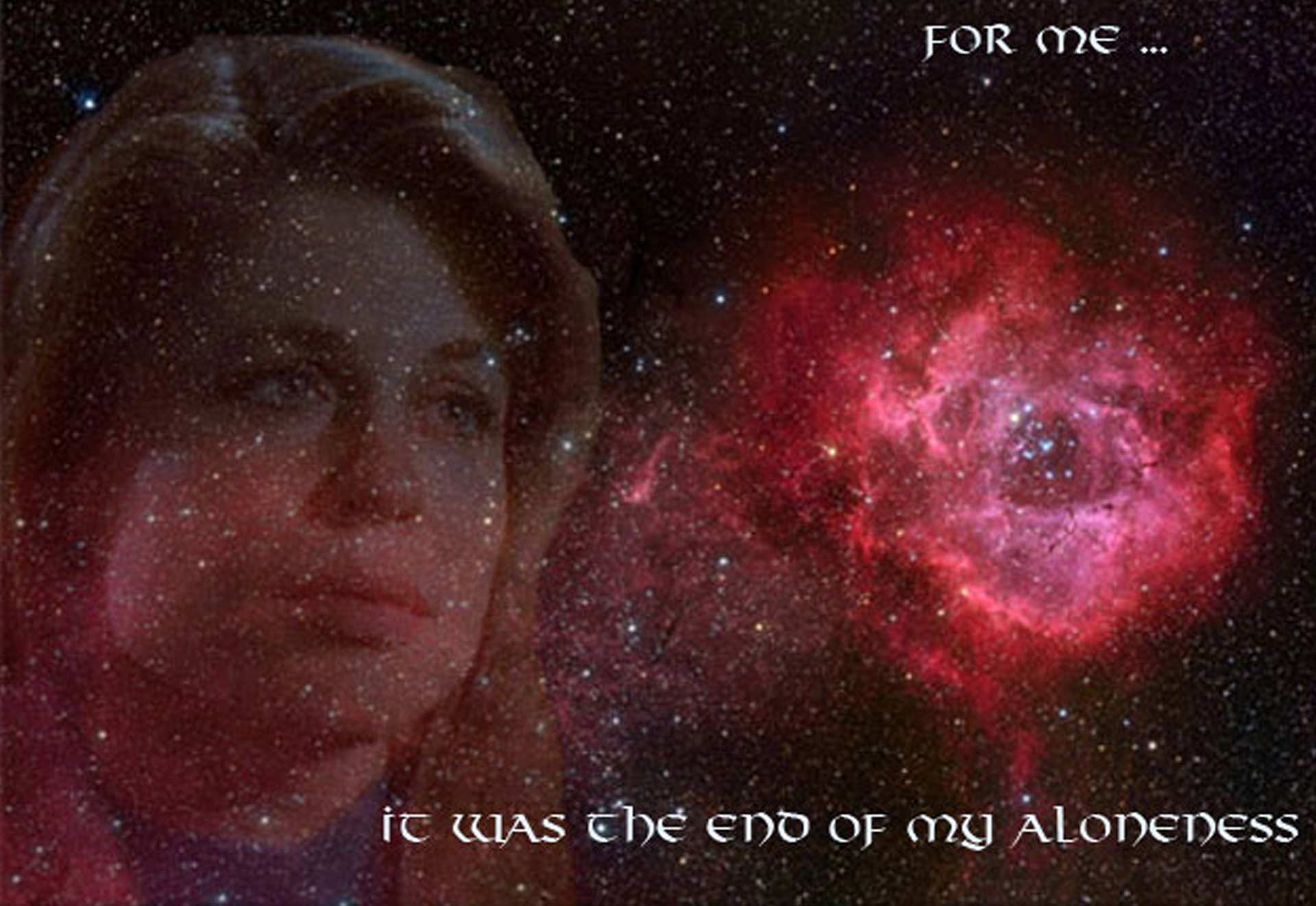 Catherine's image, the long stem rosette nebula in the background. Text reads: For me, it was the end of my aloneness