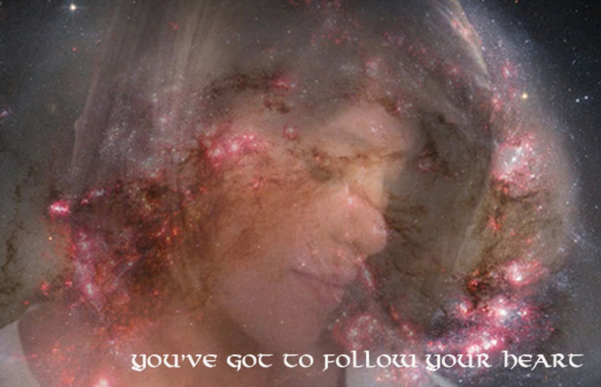 Catherine looking pensive, the Antennae nebula in the background. Text reads: You've got to follow your heart