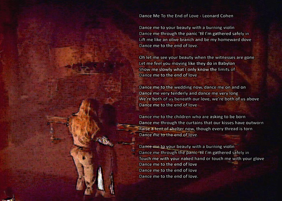 "Catherine and Vincent dancing in the empty Great Hall. Text is the lyrics of the song ""Dance Me to the End of Love"" by Leonard Cohen"