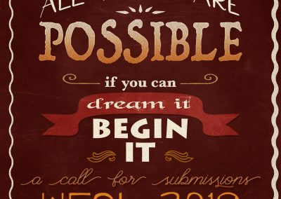 The general submissions call: All things are Possible. If you can dream it, begin it. WFOL 2019