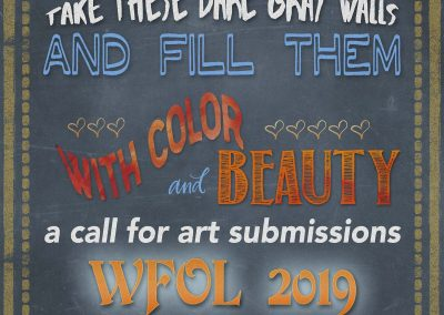 Take the bare gray walls and fill them with color and beauty. A call for art submissions, WFOL 2019