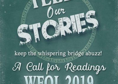 Tell our Stories, keep the whispering bridge abuzz. A call for Readings, WFOL 2019